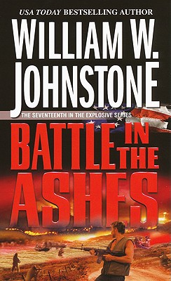 Battle in the Ashes By Johnstone, William W.