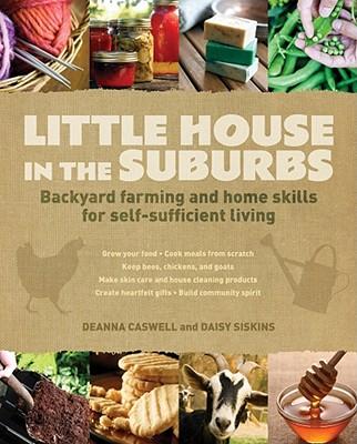 Little House in the Suburbs By Caswell, Deanna/ Siskins, Daisy